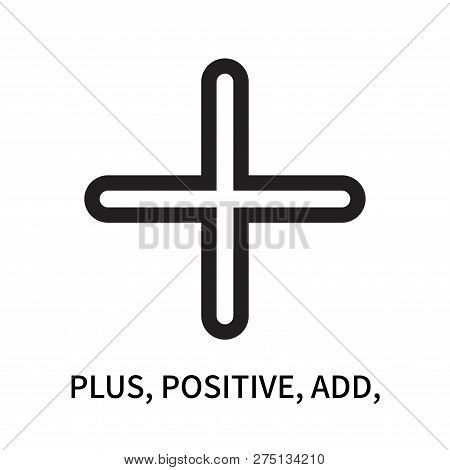 Plus, Positive, Add, Icon Isolated On White Background. Plus, Positive, Add, Icon Simple Sign. Plus,