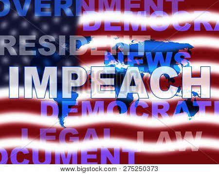 Impeachment In Usa To Impeach Corrupt President Or Politician