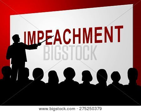 Impeachment Discussion To Remove Corrupt President Or Politician