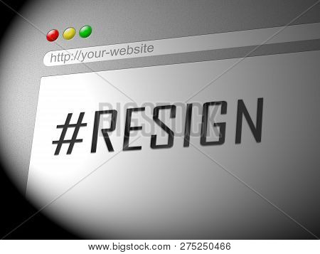 Resign Computer Hashtag Means Quit Or Resignation From Job Government Or President