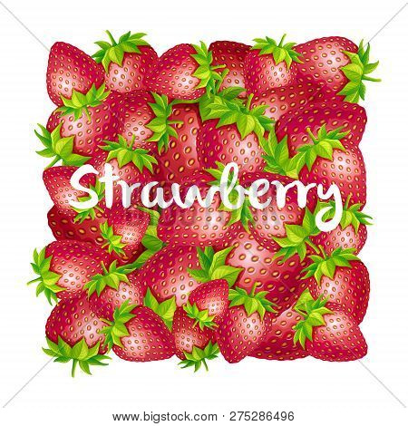 Strawberry Square Background. Square Shape Made Of Strawberries In Vector.