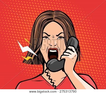 Angry Girl Or Young Woman Screaming Into The Phone. Pop Art Retro Comic Style. Cartoon Vector Illust