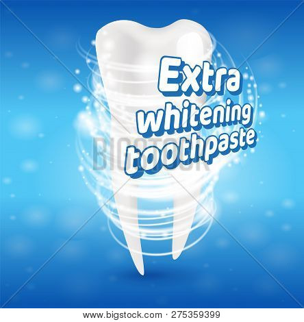 Extra Whitening Toothpaste Healthy Teeth Concept. Banner Vector Realistic Illustration 3d Effect Aft