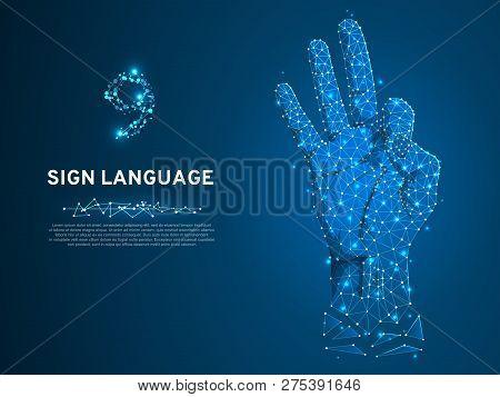 Sign Language Number Nine, Fillip, Flick, Finger Kick, Ok, Yes Gesture. Polygonal Low Poly. Deaf Peo