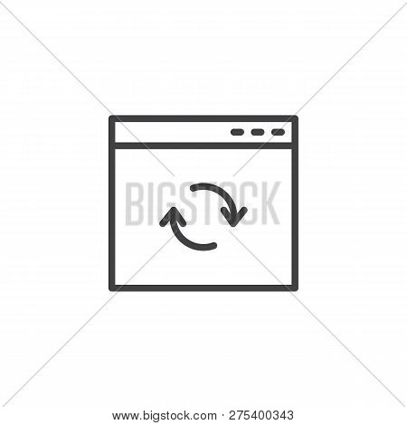 Update Browser Window Outline Icon. Linear Style Sign For Mobile Concept And Web Design. Website Pag