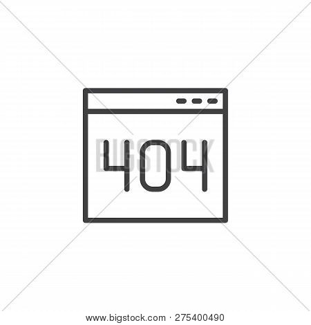 404 Error Page Outline Icon. Linear Style Sign For Mobile Concept And Web Design. Webpage Error Simp