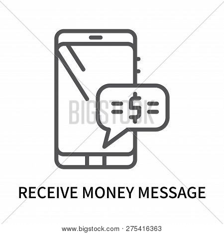 Receive Money Message Icon Isolated On White Background. Receive Money Message Icon Simple Sign. Rec