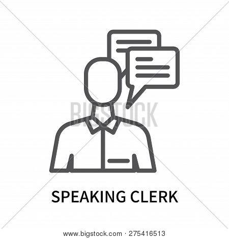 Speaking Clerk Icon Isolated On White Background. Speaking Clerk Icon Simple Sign. Speaking Clerk Ic