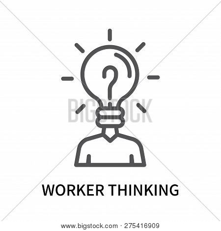 Worker Thinking Icon Isolated On White Background. Worker Thinking Icon Simple Sign. Worker Thinking