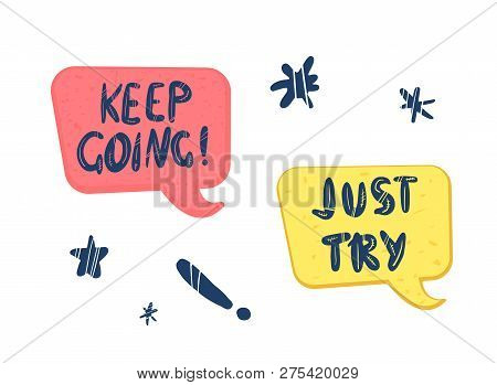 Keep Going  And Just Try Handwritten Lettering With Speech Bubble And  Decoration. Poster Vector Ele