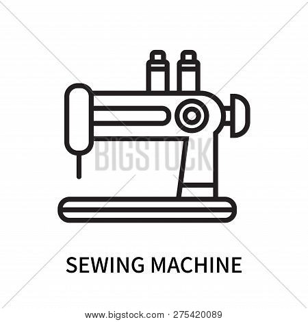Sewing Machine Icon Isolated On White Background. Sewing Machine Icon Simple Sign. Sewing Machine Ic