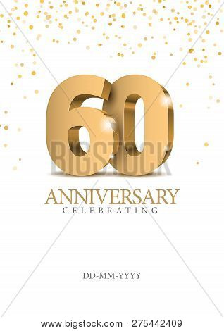 Anniversary 60. Gold 3d Numbers. Poster Template For Celebrating 60th Anniversary Event Party. Vecto