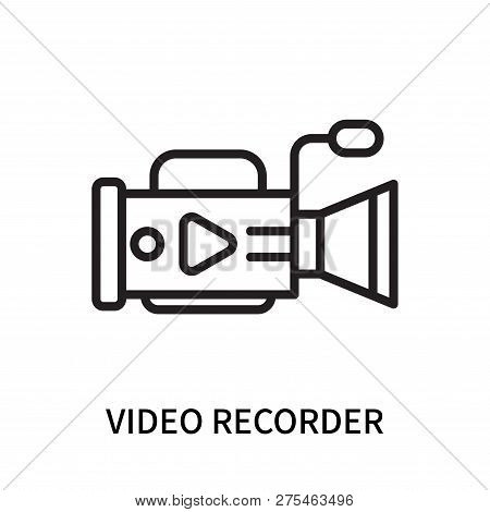 Video Recorder Icon Isolated On White Background. Video Recorder Icon Simple Sign. Video Recorder Ic