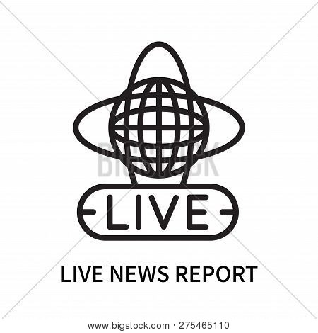 Live News Report Icon Isolated On White Background. Live News Report Icon Simple Sign. Live News Rep