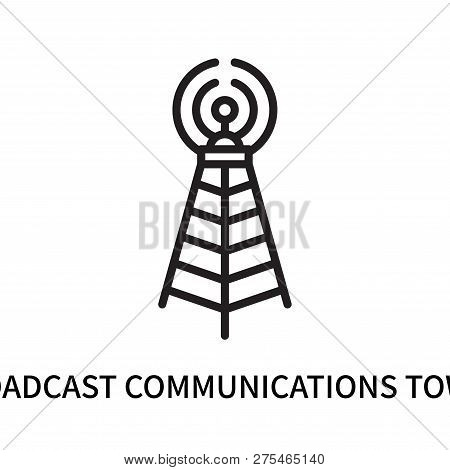 Broadcast Communications Tower Icon Isolated On White Background. Broadcast Communications Tower Ico