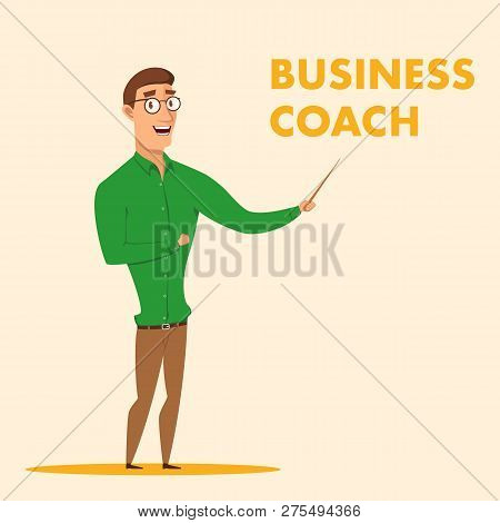 Vector Illustration Man In Glasses Business Coach. Young Smiling Guy In Green Shirt Hold Pointer His