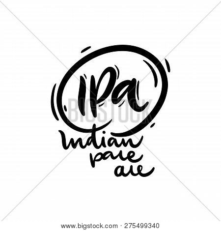Ipa Or India Pale Ale Hand Drawn Vector Lettering. Modern Brush Calligraphy.