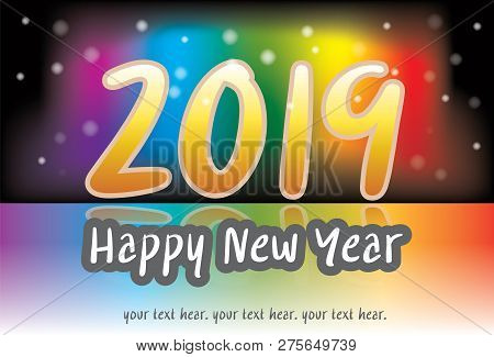 2019 New Year Celebration Background For Cover, Glitter Elements And Rainbow Colors.