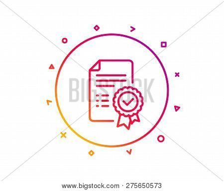 Certificate Line Icon. Verified Document Sign. Accepted Or Confirmed Symbol. Gradient Pattern Line B