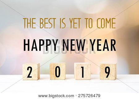 The Best Is Yet To Come, Happy Nwe Year 2019 Positive Quotation On Blur Abstract Background, New Yea