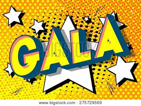 Gala - Vector Illustrated Comic Book Style Phrase On Abstract Background.