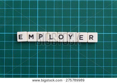 Employer Word Made Of Square Letter Word On Green Square Mat Background.