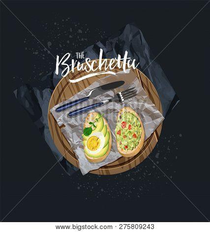 Bruschetta With Avocado, Egg And Bruschetta With Tomato, Herbs Served. Vector Graphics.