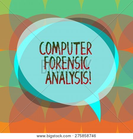 Word Writing Text Computer Forensic Analysis. Business Concept For Evidence Found In Computers And S