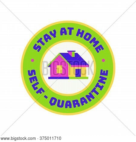 Stay Home Label With 3d Colorful House For Epidemic Coronavirus Covid-19. Stay Home, Stay Safe Poste