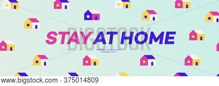 Stay At Home Vector Banner. Work From Home Concept Illustration For Epidemic Coronavirus Covid -19.