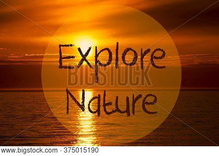 Romantic Ocean Sunset, Sunrise, Text Explore Nature