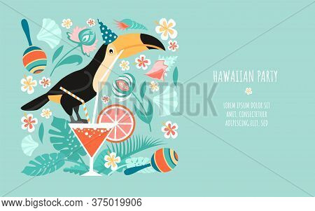 Hawaiian Party Banner Template With Toucan Sitting On A Glass With A Cocktail, Tropical Plants, Mara