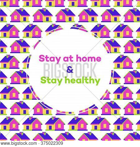 Stay Home Concept Illustation On House Background 3d Style - Epidemic Coronavirus. Stay Home, Stay S