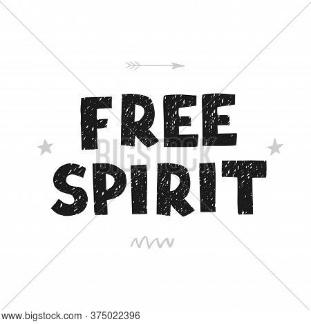 Vector Illustration With Hand Drawn Lettering - Free Spirit. Black And White Typography Design In Sc