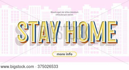 Stay Home Sign On City Background - Concept Illlustration. Work From Home Vector Banner For Epidemic