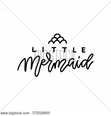 Hand Sketched Little Mermaid Text With Squama Sign Lettering Typography For T-shirt Design, Birthday
