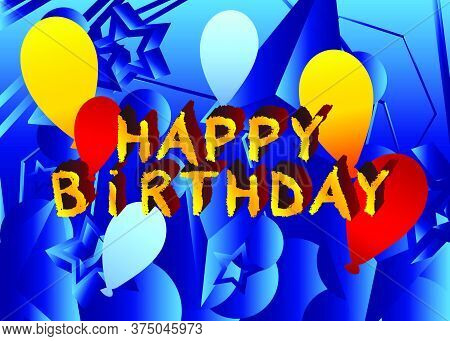 Happy Birthday Text. Vector Illustrated Crayon Drawing. Template For, Banner, Poster, Flyer, Greetin