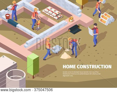 Workers Foundation Building. Architects And Builders Construct House Engineers Working Vector Isomet