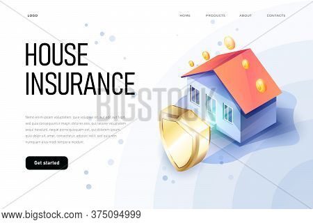 Isometric Property Insurance Concept Of Illustration. Home Protection Shield Symbolize The House Saf