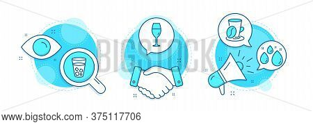 Water Drop, Coffee Cup And Wineglass Line Icons Set. Handshake Deal, Research And Promotion Complex