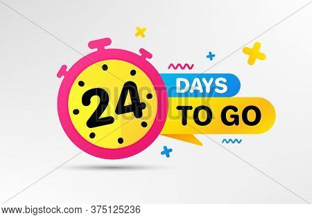 Twenty Four Days Left Icon. Countdown Left Days Banner With Timer. 24 Days To Go Sign. Sale Announce