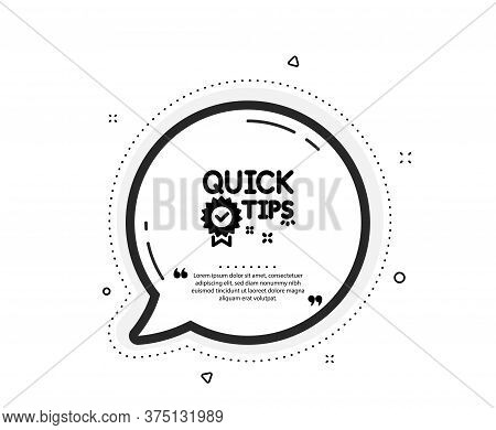 Quick Tips Icon. Quote Speech Bubble. Helpful Tricks Sign. Tutorials With Award Medal Symbol. Quotat
