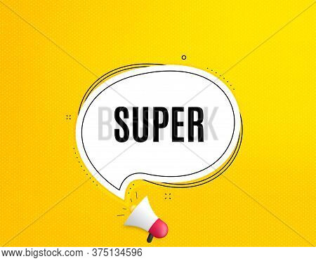 Super Symbol. Megaphone Banner With Chat Bubble. Special Offer Sign. Best Value. Loudspeaker With Sp