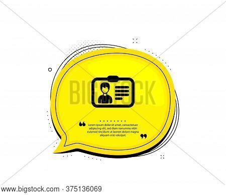 Id Card Icon. Quote Speech Bubble. User Profile Sign. Male Person Silhouette Symbol. Identification