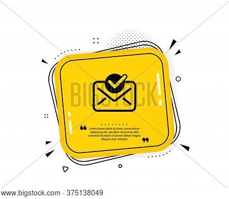 Approved Mail Icon. Quote Speech Bubble. Accepted Or Confirmed Sign. Document Symbol. Quotation Mark
