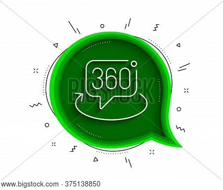 360 Degree Line Icon. Chat Bubble With Shadow. Vr Technology Simulation Sign. Panoramic View Symbol.