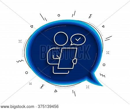 Customer Survey Line Icon. Chat Bubble With Shadow. Contract Application Sign. Agreement Document Sy