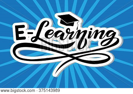 E-learning Volume Text With Sunrays; Online Education Lettering Design; Handwritten Font, Study Conc