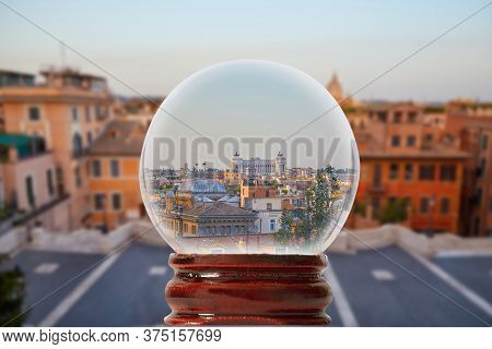 Early Morning View Of Rome From The Spanish Steps Through A Glass Transparent Ball