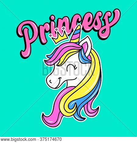 Princess Unicorn, Illustration Of A Colorful Unicorn With A Crown With Hearts, Slogan Print Vector